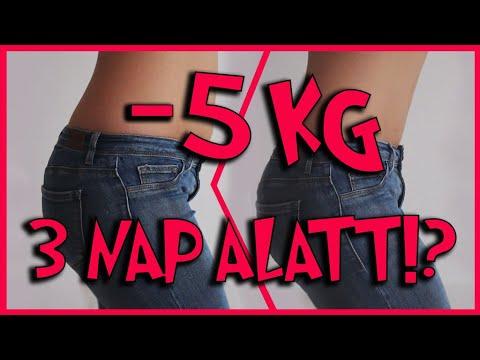2 nap alatt 5 kiló)
