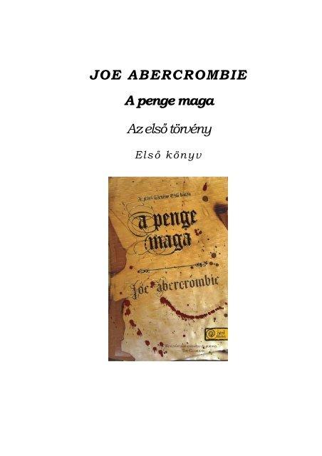 JOE ABERCROMBIE A penge maga Az első törvény